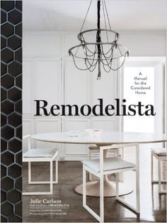 Remodelista: Julie Carlson, the editors of Remodelista: 9781579655365: Amazon.com: Books