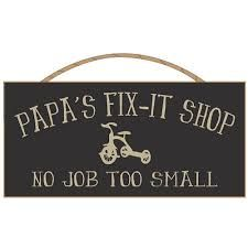 Papa's Fix It sign made in the USA. Wood sign for Papa's workshop or garage x of fun. No job is too small for Papa! Diy Father's Day Gifts Easy, Father's Day Diy, Diy Gifts, Grandpa Gifts, Gifts For Husband, Gifts For Kids, Great Grandma Gifts, Grandma And Grandpa, Personalized Gifts For Dad