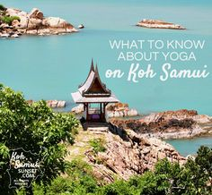 Finding yoga on Koh Samui: what to know? what to pack? Where to go?