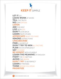 "24 Ways to Simplify Your Life - Free download for 8x10 poster - Post this somewhere you can see it everyday as reminder of ""how to get there from here."" - Take care of yourself. More Pins from ADDfreeSources: http://www.pinterest.com/addfreesources/basic-self-care-building-routines-and-habits/"