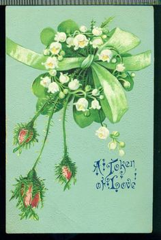 A Token of Love Lily of The Valley 4 Leaf Clover Moss Rose Buds Vintage Postcard