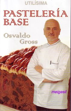 Title Slide of Pasteleria base osvaldo gross Oswaldo Gross, Baking Recipes, Cake Recipes, Anna Olson, Bolo Cake, Bakery Business, Pan Dulce, Cheesecake, Cream Pie