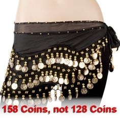 I think for some reason men like to see their women with these things and moving around, too. This come with sound effect (the coins)   Black Chiffon Dangling Gold Coins Belly Dance Hip Scarf:  http://www.amazon.com/Black-Chiffon-Dangling-Coins-Belly/dp/B003DCWHSA/?tag=releasethestr-20