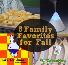 5 Family Favorites for Fall