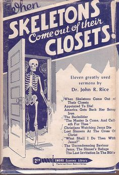"When the Ghosts of Past Sins Walk, When God's Record Books Are Opened and SInners Receive Their Wages at the LAST JUDGEMENT OF THE UNSAVED DEAD. And Other Sermons by Evangelist John R. Rice, D.D., Litt.D. Sword of the Lord Publishers, 1943 (4th printing 1969.)  Dr, Rice also authored ""Bobbed Hair, Bossy Wives and Women Preachers,"" and ""What is Wrong With the Movies?"" (and much more...)"