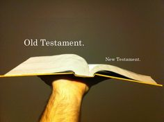 """To all the Christians who say """"we don't read the Old Testament anymore"""".."""