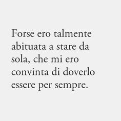 Bff Quotes, Some Quotes, Photo Quotes, Happy Quotes, Motivational Quotes, Funny Quotes, Midnight Thoughts, Most Beautiful Words, Italian Quotes