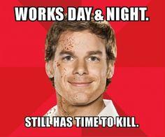Dexter works