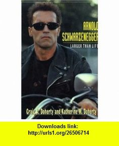 Arnold Schwarzenegger Larger Than Life (9780802782366) Craig A. Doherty, Catherine Doherty, Katherine M. Doherty , ISBN-10: 0802782361  , ISBN-13: 978-0802782366 ,  , tutorials , pdf , ebook , torrent , downloads , rapidshare , filesonic , hotfile , megaupload , fileserve