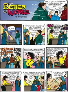 Creator Lynn Johnston's For Better or For Worse focuses on the adventures and daily life of the Patterson family. Zits Comic, Thats All Folks, Old Comics, Calvin And Hobbes, Tarzan, Comic Strips, Funny Things, Funny Pictures, Jokes
