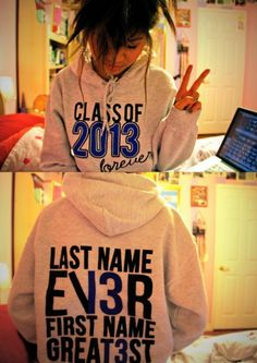 Class of 2015 sweatshirts! Sweet idea!