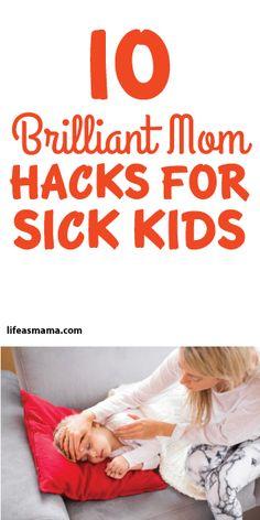 10 Brilliant Mom Hacks For Sick Kids