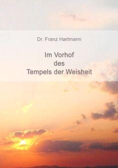 Im Vorhof des Tempels der Weisheit von Franz Hartmann