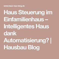 Haus Steuerung im Einfamilienhaus – Intelligentes Haus dank Automatisierung?   Hausbau Blog