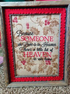 Someone we love is in Heaven. Done on a christmas burlap fabric. Was a gift. Can also put name/date of person it is about. www.facebook.com/notjustbaby