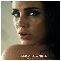 Jessica Lowndes : Découvrez son nouveau clip, Silicone In Stereo