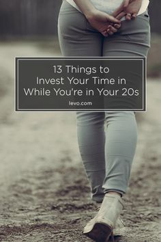 Your twenties will fly by faster than you realize... Make sure to take advantage of them! www.levo.com
