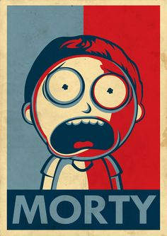 """ Rick and Morty fan art in the style of Shepard Fairey's posters. By Tom Trager """