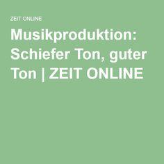 Musikproduktion: Schiefer Ton, guter Ton |ZEIT ONLINE