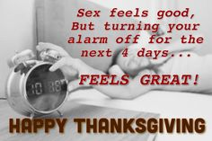 Very true! Happy Thanksgiving to all our friends!