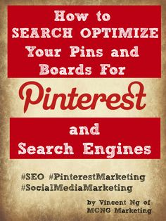 Find out how you can search optimize your pins and boards on Pinterest, Google and other search engines. This free e-book will give you 8 tips on how to make your pins more searchable on Pinterest, why your two last pins matter a lot to Google, and how to keep your pins on the top of search results for as long as possible. Download at http://www.mcngmarketing.com/win-a-free-pinterest-consultation/ Tags: SEO, Pinterest Marketing, Pinterest Tutorial
