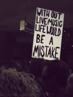 """""""Without live music life would be a mistake"""""""