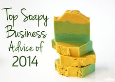Top Soapy Business Advice of 2014. Check out the tips on opening and running a soaping business from savvy business owners.