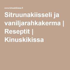 Sitruunakiisseli ja vaniljarahkakerma   Reseptit   Kinuskikissa