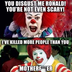 Instagram meme. Pennywise the clown from Stephen King's It, and Ronald McDonald clown. Humor!