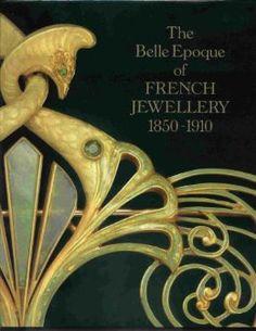 The Belle Epoque of French Jewellery, 1850-1910: Jewellery Making in Paris, 1850-1910: Michael Koch, Frances Wilson, Caroline Crisford