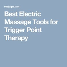Best Electric Massage Tools for Trigger Point Therapy