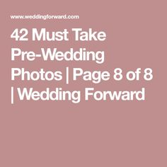 42 Must Take Pre-Wedding Photos | Page 8 of 8 | Wedding Forward
