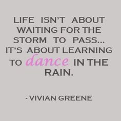 "#quoteoftheweek #kit #keepingittogether #dailyplanner #kit2014  ""Life isn't about waiting for the storm to pass... It's about learning to dance in the rain.""  - Vivian Greene"