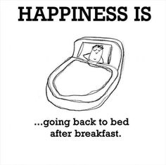 Funny good morning quotes images - happiness is going back to bed after breakfast Good Morning Funny Pictures, Morning Quotes Images, Funny Good Morning Quotes, Morning Humor, Funny Quotes, Boss Babe, What Is Happiness, True Happiness, Bed Back