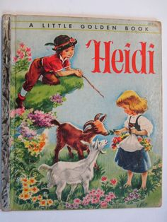 "Heidi--my fav!! This exact ""A Little Golden Book""!"