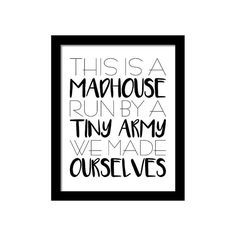 Funny Home Wall Art, This is a madhouse run by a tiny army we made ourselves, Printable Art, Wall Decor, Black and White