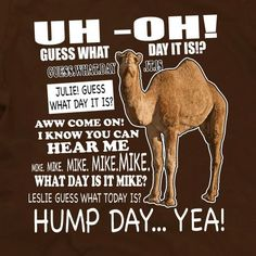Guess What Day it is, Hump Day