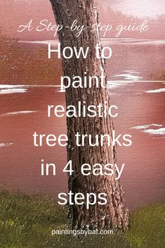 4 Easy Steps for Painting Realistic Tree Trunks &; Paintings by BAF 4 Easy Steps for Painting Realistic Tree Trunks &; Paintings by BAF Lillian J. Johnson COLORING for adults […] Painting tutorial Acrylic Painting For Beginners, Acrylic Painting Lessons, Acrylic Painting Techniques, Art Techniques, Oil Painting Tutorials, Realistic Oil Painting, Acrylic Art Paintings, Step By Step Painting, Painting Abstract