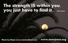 You have the strength within.