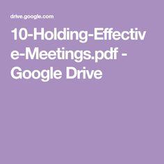 10-Holding-Effective-Meetings.pdf - Google Drive Effective Meetings, Main Menu, Google Drive, Hold On, Pdf, Naruto Sad