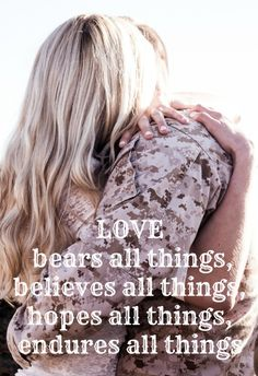 Love bears all things, believes all things, hopes all things, endures all things… – So Funny Epic Fails Pictures Airforce Wife, Military Girlfriend, Military Spouse, Deployed Boyfriend, Military Cards, Military Veterans, Military Quotes, Military Love, Usmc Quotes