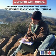 A MOMENT WITH MONICA: There is hunger and there are cravings. Pay attention to what you're really feeling. | #ilikemonicaward