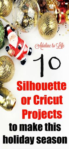 A round up of 10 Silhouette or Cricut Christmas projects to make this season as gifts for family or friends or to decorate your own Christmas tree or home.