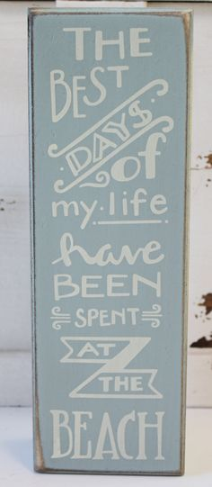 The Best Days of My Life Have Been Spent at the Beach - Wood Box Sign - Primitives by Kathy from California Seashell Company #californiaseashellcompany