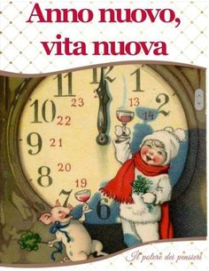 Buon Anno immagini per WhatsApp 3 An Nou Fericit, Italian Life, Happy New Year, Christmas Time, Clock, Cards, Buddha, Life Quotes, Snoopy