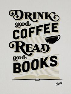 Drink Good Coffee, Read Good Books on Behance
