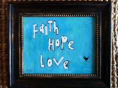 Scripture Art  Faith Hope Love