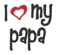 I Love My Son Quotes | our cute and supremely elegant i love heart my papa t shirt tee ...