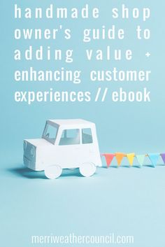 Handmade Shop Owner's Guide to Adding Value + Enhancing Customer Experiences // eBook