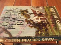 Buy MARY MULLER-  GREEN PEACHES RIPEN , 1968 ED NOVEL WITH DUSTCOVER for R30.00
